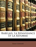 img - for Rabelais, La Renaissance Et La R forme (French Edition) book / textbook / text book