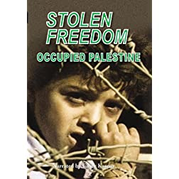 Stolen Freedom: Occupied Palestine