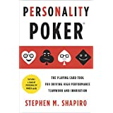 Personality Poker: The Playing Card Tool for Driving High-Performance Teamworkand Innovation ~ Stephen M. Shapiro