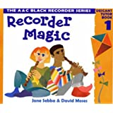 Recorder Magic: Descant: Tutor Book Bk. 1 (Recorder Magic)