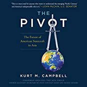 The Pivot: The Future of American Statecraft in Asia | [Kurt Campbell]