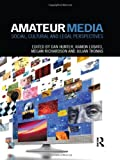 Amateur Media: Social, cultural and legal perspectives
