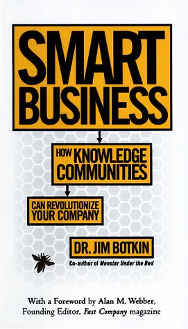 Smart Business: How Knowledge Communities Can Revolutionize Your Company, Jim Botkin