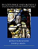 img - for In God's Image and Likeness 2: Enoch, Noah, and the Tower of Babel book / textbook / text book