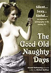 The Good Old Naughty Days (Polissons et Galipettes)