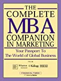 img - for The Complete MBA Companion in Marketing (Financial Times) by Kellog (Insead) (1999-06-23) book / textbook / text book