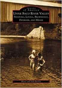 Upper Saco River Valley: Fryeburg, Lovell, Brownfield, Denmark, and