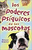 Los poderes psíquicos de las mascotas (Spanish Edition) (0738703052) by Webster, Richard