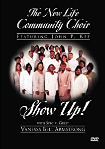 John P. Kee & The New Life Community Choir: Show Up