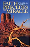 Faith Precedes the Miracle (0875797075) by Spencer W. Kimball