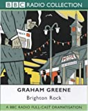 Brighton Rock: Starring Stephen Macintosh as Pinkie (BBC Radio Collection) Graham Greene