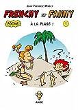 echange, troc Jean-Frédéric Minéry - Frenchy et Fanny à la plage ! T01 Poche