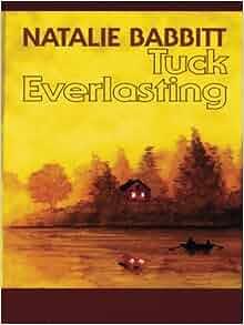 Tuck Everlasting Natalie Babbitt 9780786263226 Amazon border=