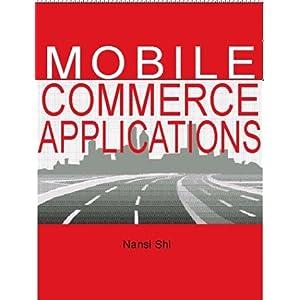 【クリックでお店のこの商品のページへ】Mobile Commerce Applications [ハードカバー]