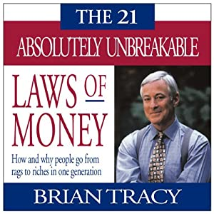 The 21 Absolutely Unbreakable Laws of Money | [Brian Tracy]