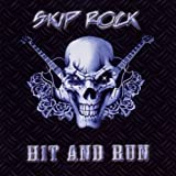 Hit & Run by Skip Rock (2011-03-15)