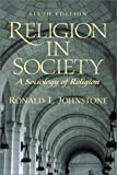 Religion in Society: A Sociology of Religion (6th Edition)