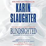Blindsighted Audiobook by Karin Slaughter Narrated by Kathleen Early