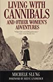 img - for Living with Cannibals and Other Women's Adventures (Adventure Press) book / textbook / text book