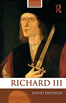 Richard III (Routledge Historical Biographies)