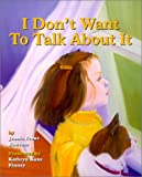 Jeanie Franz Ransom I Don't Want to Talk About It: A Story About Divorce for Young Children