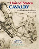 img - for The United States Cavalry: An Illustrated History 1776-1944 book / textbook / text book
