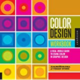 Color Design Workbook: A Real World Guide to Using Color in Graphic Designby AdamsMorioka