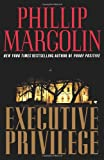 Executive Privilege: A Novel (0061236217) by Margolin, Phillip