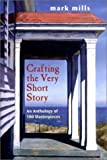 Crafting the Very Short Story: An Anthology of 100 Masterpieces (0130867624) by Mills, Mark