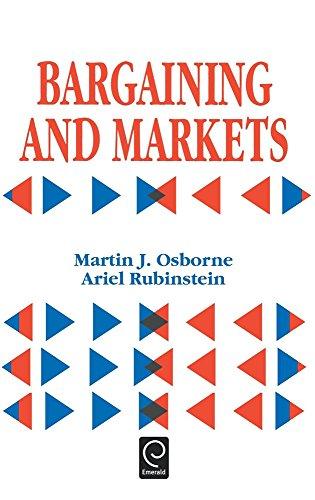 Bargaining and Markets (Economic Theory, Econometrics, and Mathematical Economics)