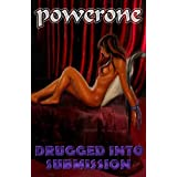 DRUGGED INTO SUBMISSION ~ Powerone