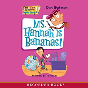 Ms. Hannah Is Bananas: My Weird School #4 | [Dan Gutman]