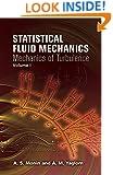 Statistical Fluid Mechanics, Volume I: Mechanics of Turbulence (Dover Books on Physics)