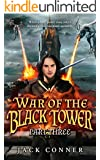 War of the Black Tower: Part Three of an Epic Fantasy Trilogy (The War of the Black Tower Trilogy Book 3)