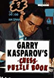 Garry Kasparov's Chess Puzzle Book (1857441400) by Garry Kasparov