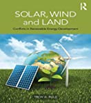 Solar, Wind and Land: Conflicts in Re...