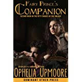 Fairy Prince's Companion (Paranormal Romance) (Fifty Shades of Fae)by Ophelia Upmoore