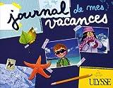 echange, troc Marc Berger, Pascal Biet - Journal de mes vacances