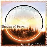 From Dusk Till Dawn by SHADES OF DAWN (2007-12-21)