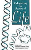 img - for Calculating the Secrets of Life: Contributions of the Mathematical Sciences to Molecular Biology book / textbook / text book