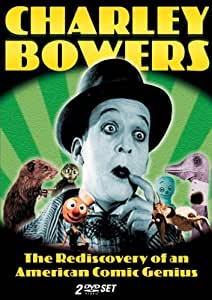 Charley Bowers: The Rediscovery of an American Comic Genius