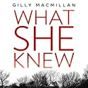 What She Knew Audiobook by Gilly Macmillan Narrated by Penelope Rawlins, Dugald Bruce-Lockhart