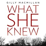 What She Knew | Gilly Macmillan