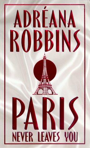Paris Never Leaves You, ADREANA ROBBINS