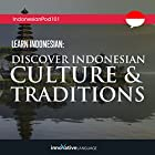 Learn Indonesian: Discover Indonesian Culture & Traditions Vortrag von  Innovative Language Learning LLC Gesprochen von:  IndonesianPod101.com