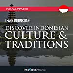 Learn Indonesian: Discover Indonesian Culture & Traditions    Innovative Language Learning LLC