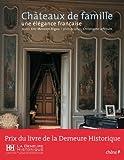 Châteaux de famille : Une élégance française