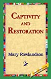 Captivity and Restoration (1421804735) by Rowlandson, Mary