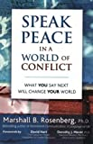 img - for Speak Peace in a World of Conflict: What You Say Next Will Change Your World by Rosenberg, Marshall B. (2005) Paperback book / textbook / text book
