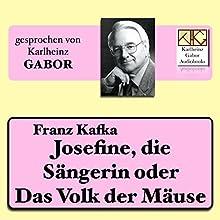 Josefine, die Sängerin oder Das Volk der Mäuse Hörbuch von Franz Kafka Gesprochen von: Karlheinz Gabor